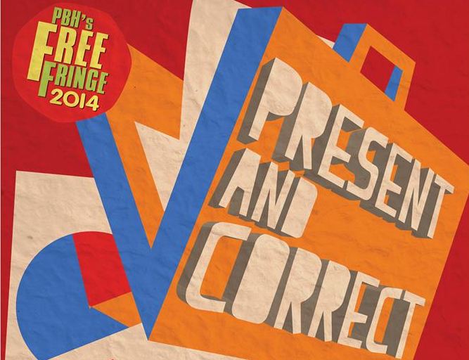 Edinburgh Fringe Festival 2014 Review: Present and Correct: Now Recruiting