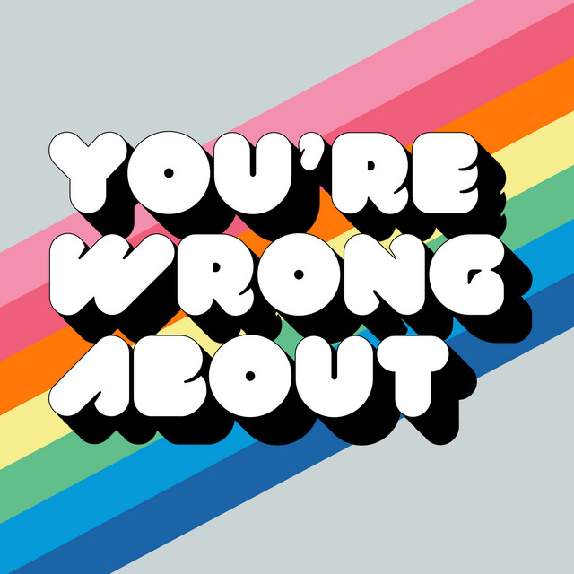 Podcast Picks: You're Wrong About